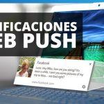 Notificaciones web push, la nueva forma de comunicar a tus clientes potenciales