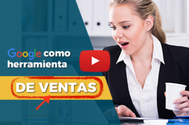 [VIDEO] Google como estrategia de ventas