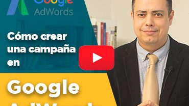 ¿Cómo crear una campaña en Google Adwords?