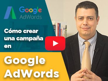 [VIDEO]: ¿Cómo crear una campaña en Google Adwords?